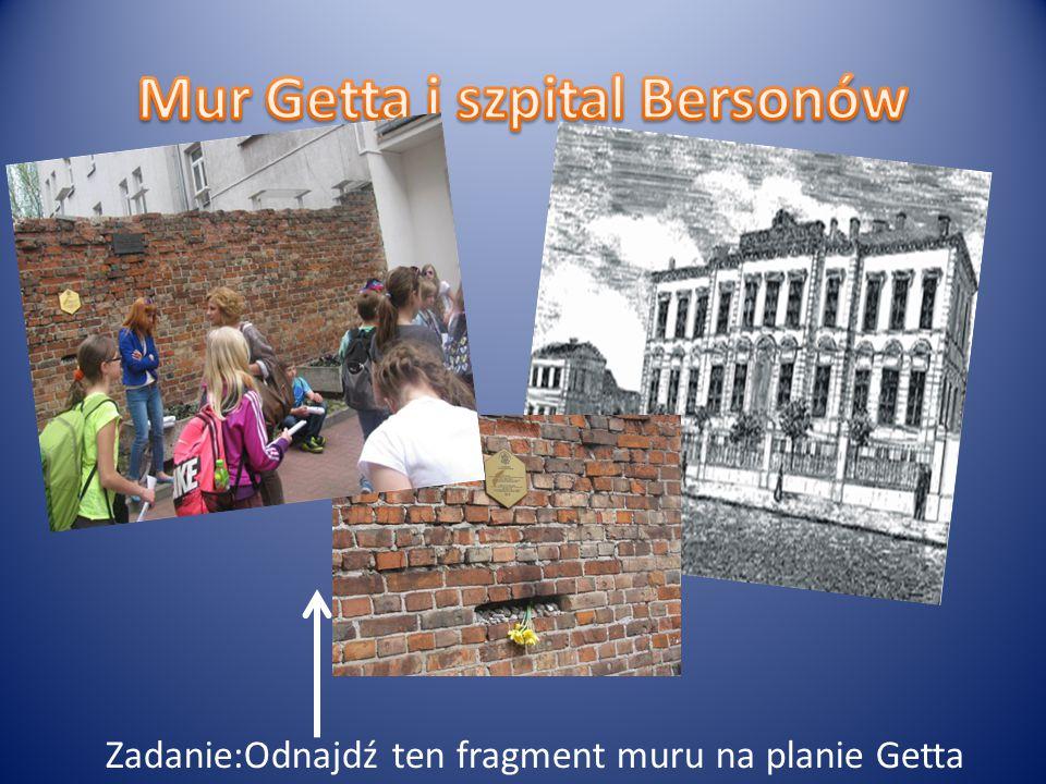 Zadanie:Odnajdź ten fragment muru na planie Getta