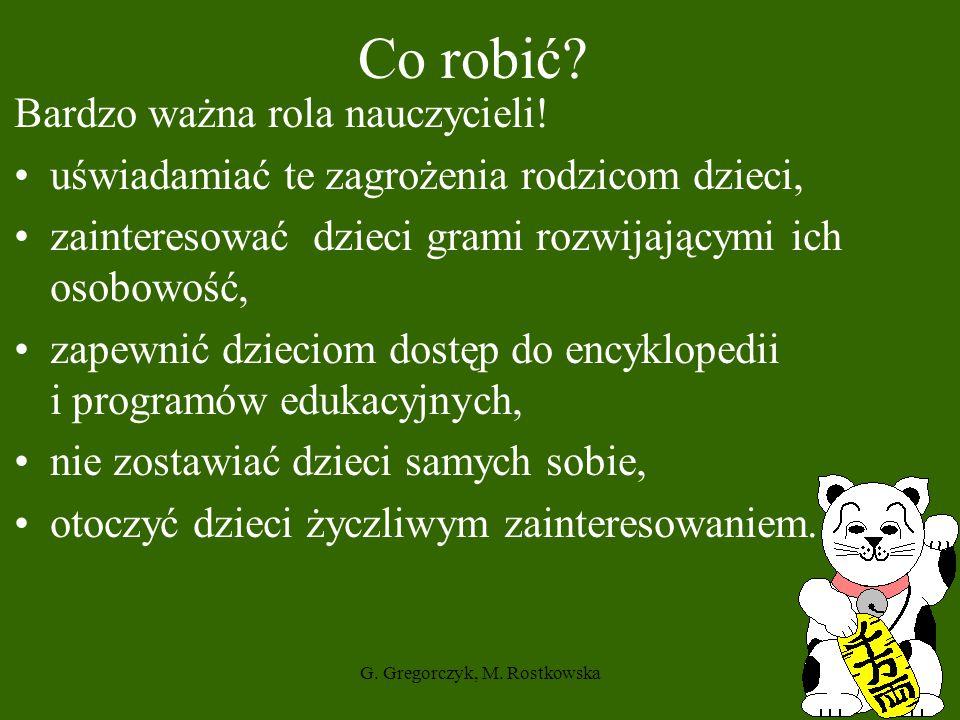 G.Gregorczyk, M. Rostkowska34 Co robić. Bardzo ważna rola nauczycieli.