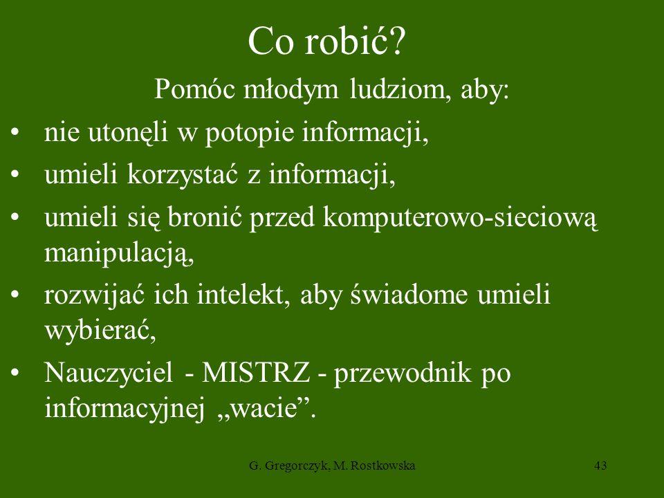 G.Gregorczyk, M. Rostkowska43 Co robić.