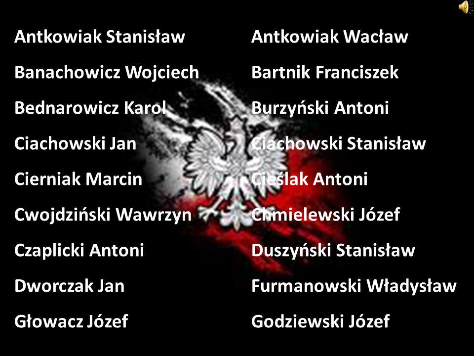 Antkowiak StanisławAntkowiak Wacław Banachowicz WojciechBartnik Franciszek Bednarowicz KarolBurzyński Antoni Ciachowski JanCiachowski Stanisław Cierni