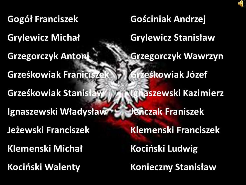 Gogół FranciszekGościniak Andrzej Grylewicz MichałGrylewicz Stanisław Grzegorczyk AntoniGrzegorczyk Wawrzyn Grześkowiak FraniciszekGrześkowiak Józef G