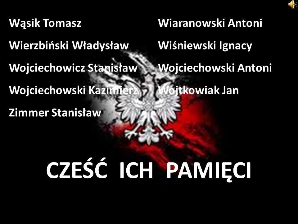 Wąsik TomaszWiaranowski Antoni Wierzbiński WładysławWiśniewski Ignacy Wojciechowicz StanisławWojciechowski Antoni Wojciechowski KazimierzWojtkowiak Ja