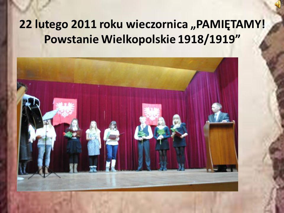 """22 lutego 2011 roku wieczornica """"PAMIĘTAMY! Powstanie Wielkopolskie 1918/1919"""