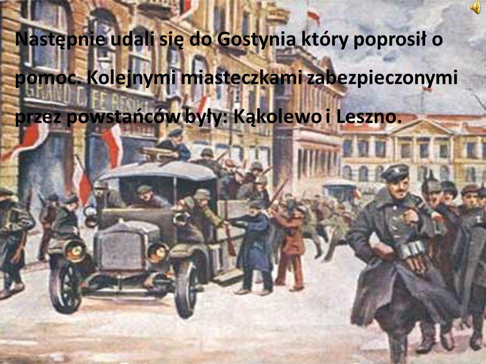 Następnie udali się do Gostynia który poprosił o pomoc. Kolejnymi miasteczkami zabezpieczonymi przez powstańców były: Kąkolewo i Leszno.