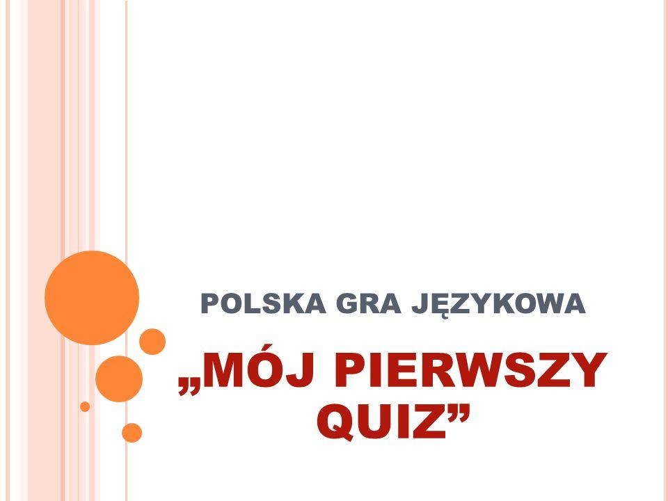 """POLSKA GRA JĘZYKOWA """"MÓJ PIERWSZY QUIZ"""