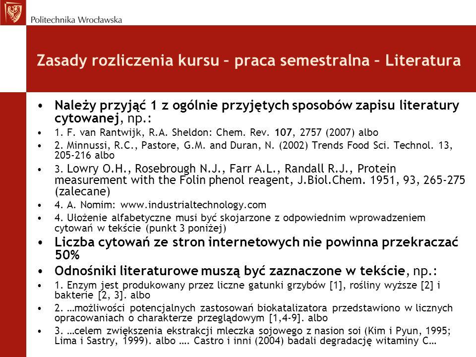 Zasady rozliczenia kursu – praca semestralna – Literatura Należy przyjąć 1 z ogólnie przyjętych sposobów zapisu literatury cytowanej, np.: 1. F. van R