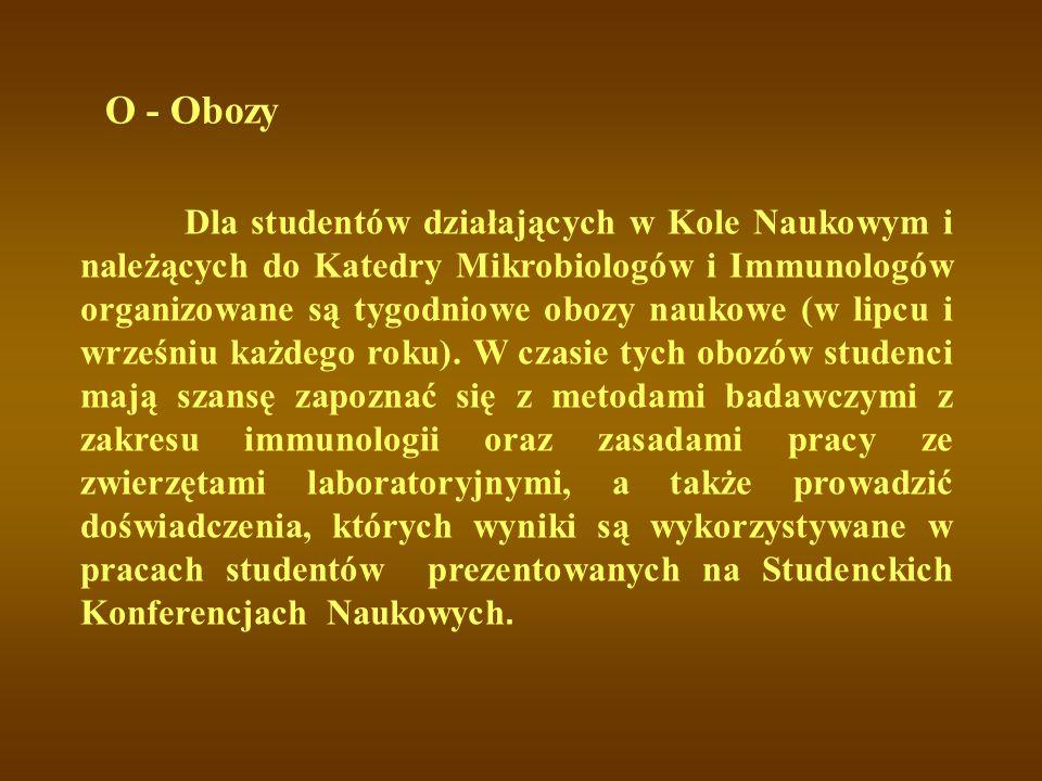 Dla studentów działających w Kole Naukowym i należących do Katedry Mikrobiologów i Immunologów organizowane są tygodniowe obozy naukowe (w lipcu i wrz