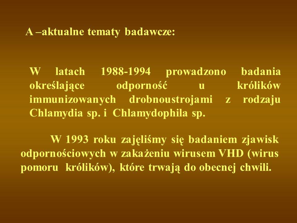 W latach 1988-1994 prowadzono badania określające odporność u królików immunizowanych drobnoustrojami z rodzaju Chlamydia sp. i Chlamydophila sp. A –a