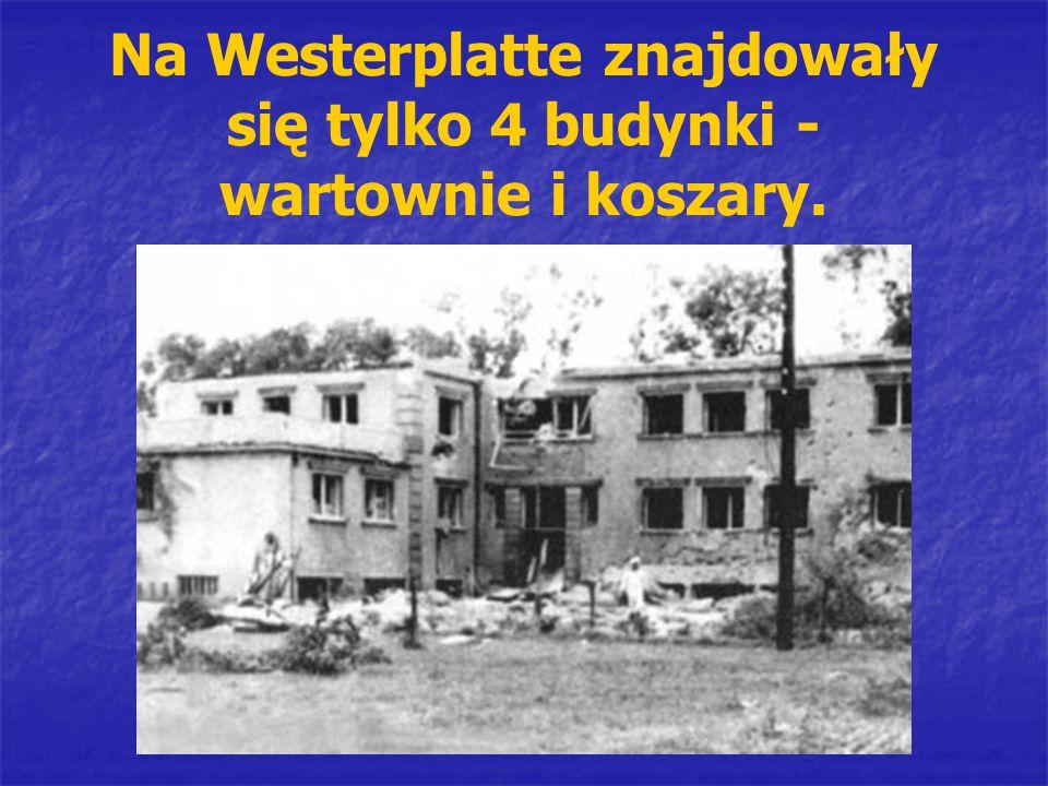 Na Westerplatte znajdowały się tylko 4 budynki - wartownie i koszary.