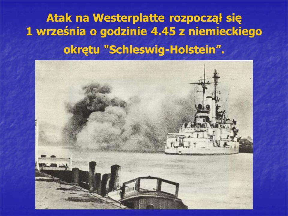 Atak na Westerplatte rozpoczął się 1 września o godzinie 4.45 z niemieckiego okrętu