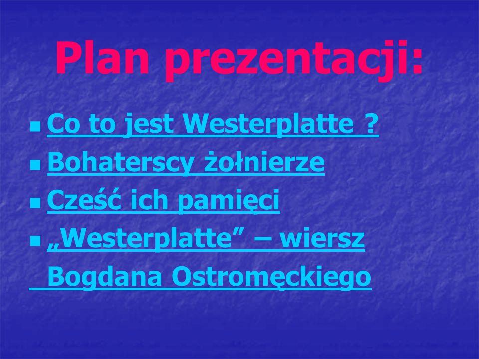 """Plan prezentacji: Co to jest Westerplatte ? Bohaterscy żołnierze Cześć ich pamięci """"Westerplatte"""" – wiersz Bogdana Ostromęckiego"""