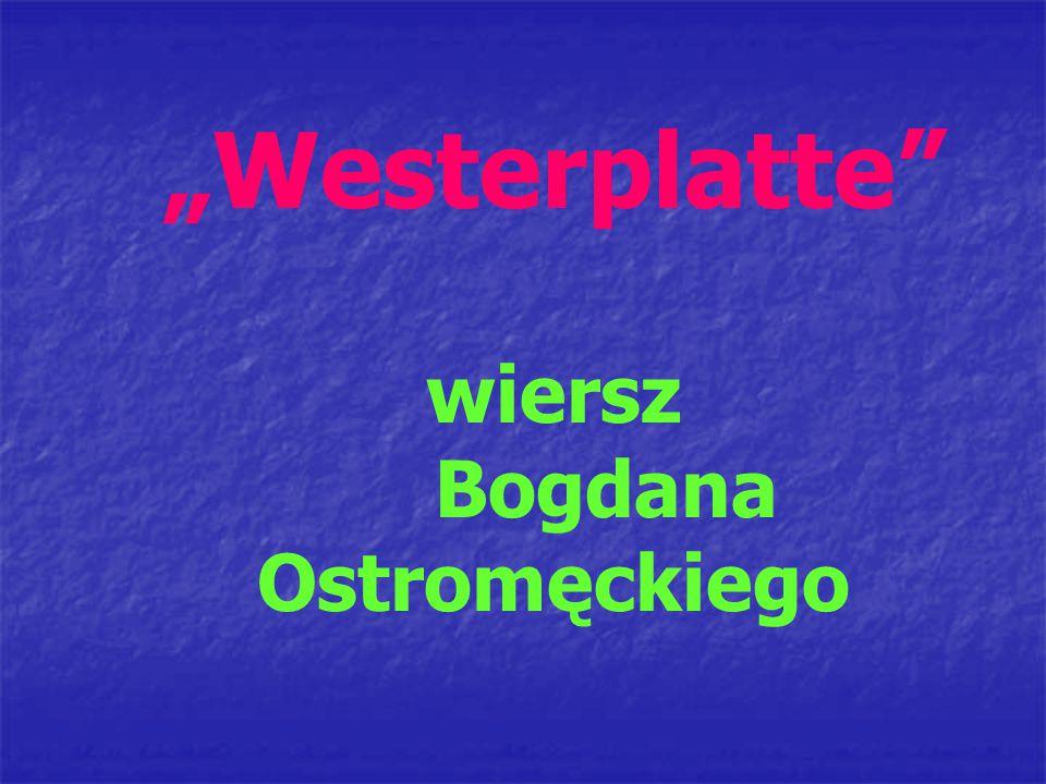 """""""Westerplatte"""" wiersz Bogdana Ostromęckiego"""