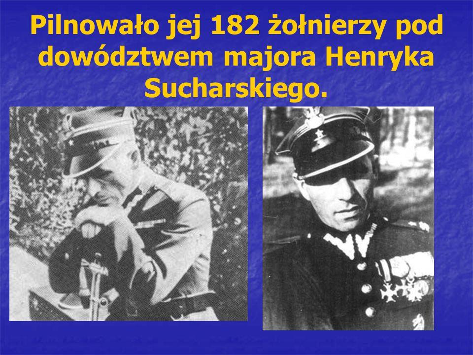 Pilnowało jej 182 żołnierzy pod dowództwem majora Henryka Sucharskiego.