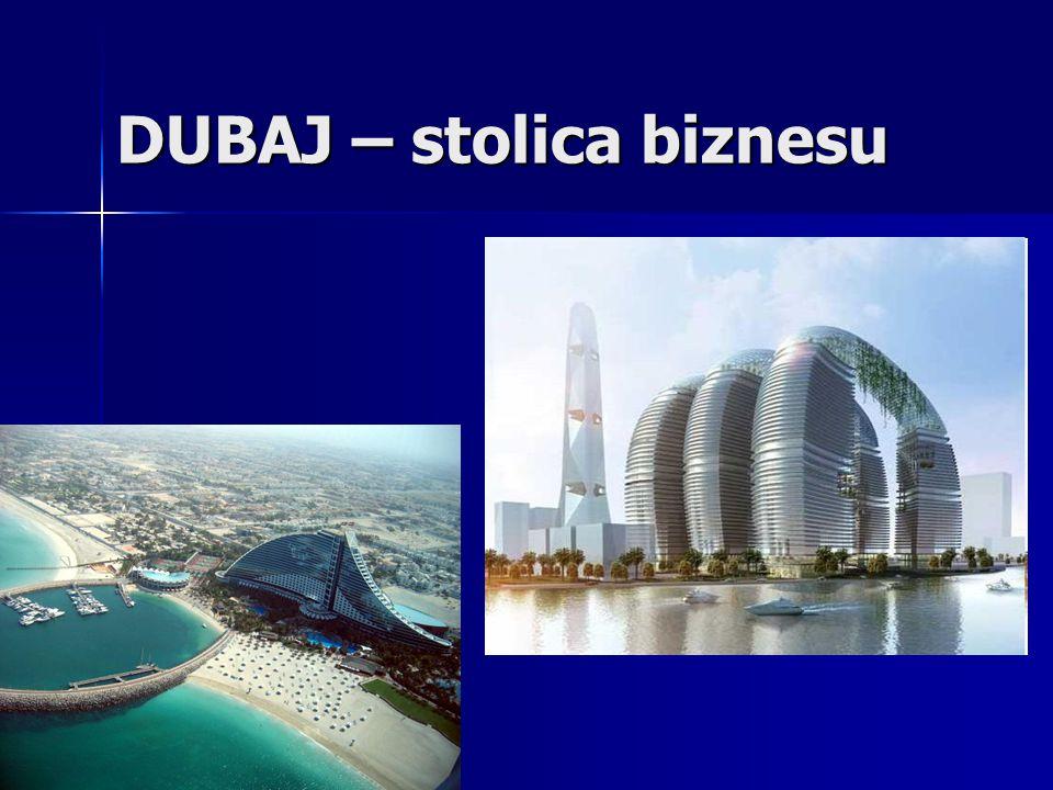 DUBAJ – stolica biznesu