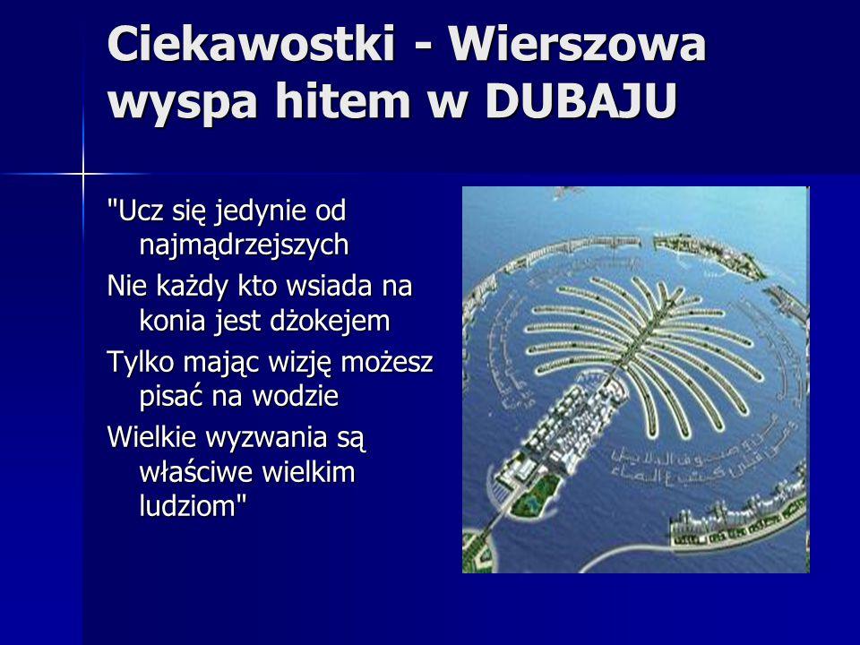 Ciekawostki - Wierszowa wyspa hitem w DUBAJU