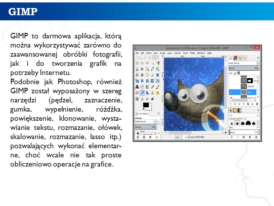 GIMP 11 GIMP to darmowa aplikacja, którą można wykorzystywać zarówno do zaawansowanej obróbki fotografii, jak i do tworzenia grafik na potrzeby Intern