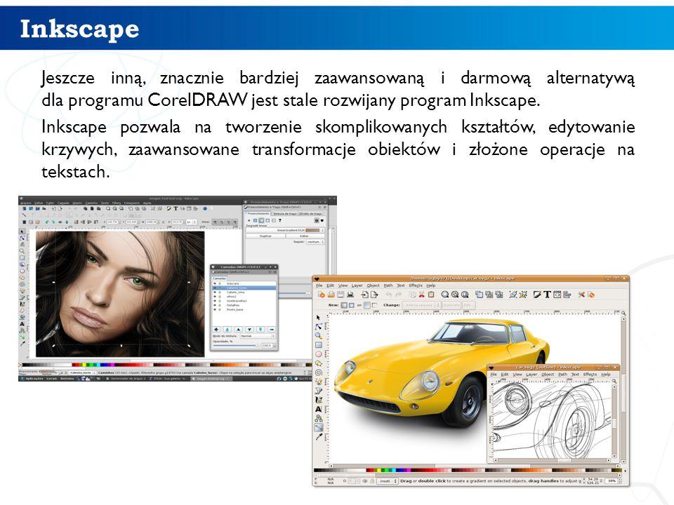 Inkscape Jeszcze inną, znacznie bardziej zaawansowaną i darmową alternatywą dla programu CorelDRAW jest stale rozwijany program Inkscape. Inkscape poz