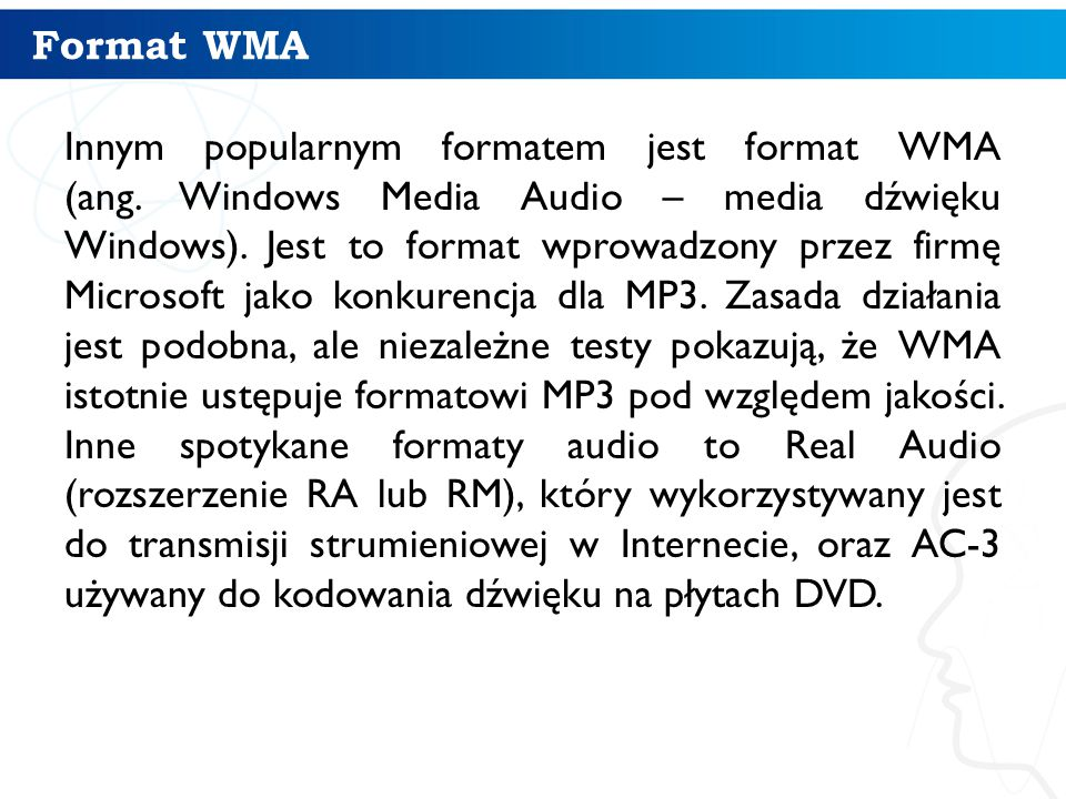 Format WMA Innym popularnym formatem jest format WMA (ang.