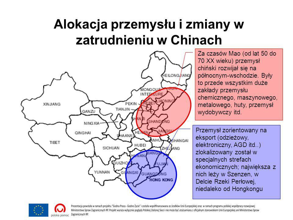 Alokacja przemysłu i zmiany w zatrudnieniu w Chinach Za czasów Mao (od lat 50 do 70 XX wieku) przemysł chiński rozwijał się na północnym-wschodzie. By