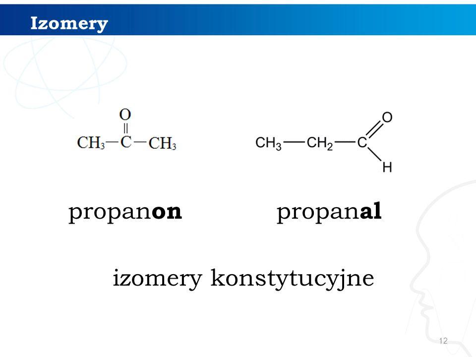 12 Izomery propan on propan al izomery konstytucyjne