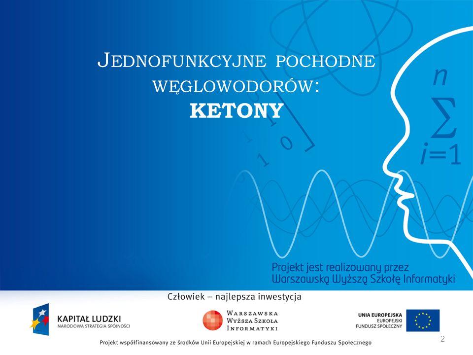Właściwości fizyczne ketonów PROPANON → bezbarwna ciecz o charakterystycznym, ostrym zapachu → bardzo dobrze rozpuszcza się w wodzie i w benzynie → ciecz łatwopalna → dobry rozpuszczalnik substancji organicznych Gęstość oraz temperatury wrzenia i topnienia zwiększają się ze wzrostem liczby atomów węgla w cząsteczkach ketonów.