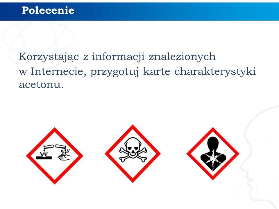 Korzystając z informacji znalezionych w Internecie, przygotuj kartę charakterystyki acetonu.
