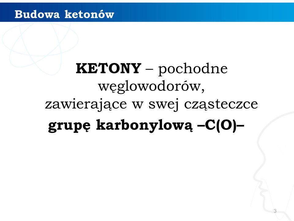 Ketony mają odczyn obojętny. Właściwości chemiczne ketonów propanon C 3 H 6 O
