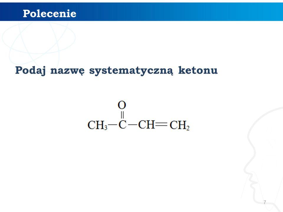 Właściwości chemiczne ketonów aceton CH 3 C(O)CH 3 wodorotlenek diaminasrebra(I) [Ag(NH 3 ) 2 ] + PRÓBA TOLLENSA