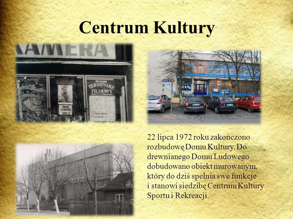 Centrum Kultury 22 lipca 1972 roku zakończono rozbudowę Domu Kultury.