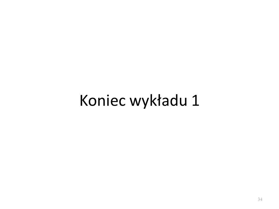 Koniec wykładu 1 34