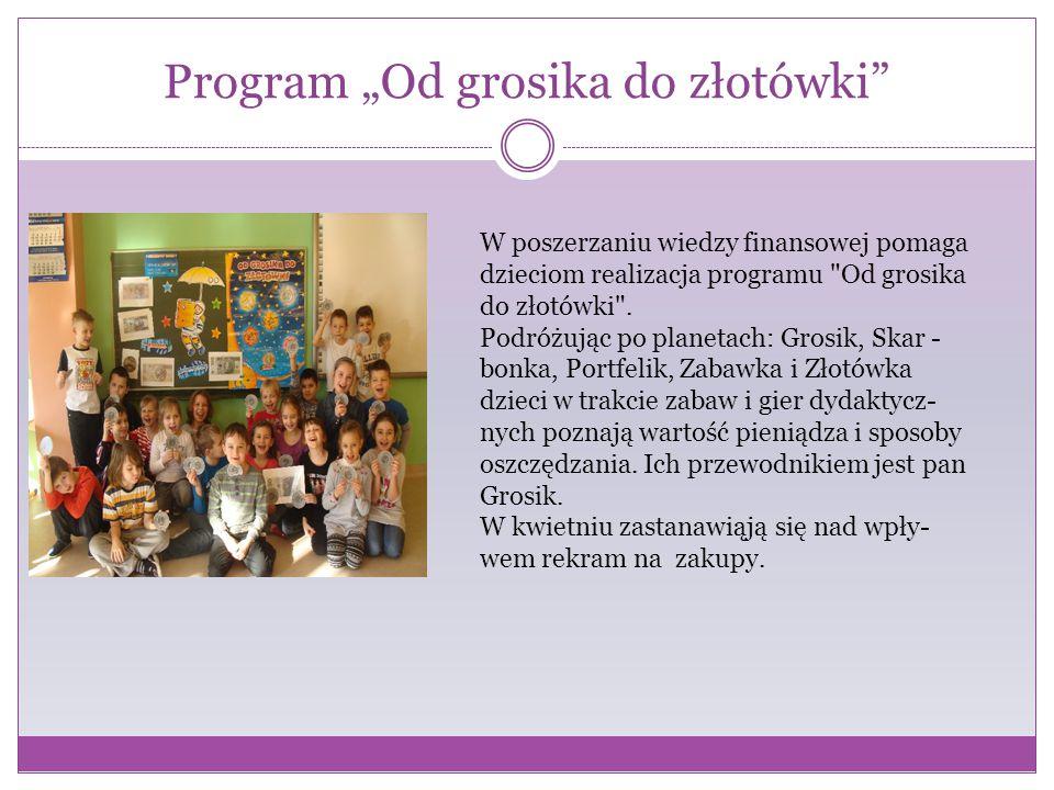 """Program """"Od grosika do złotówki"""" W poszerzaniu wiedzy finansowej pomaga dzieciom realizacja programu"""