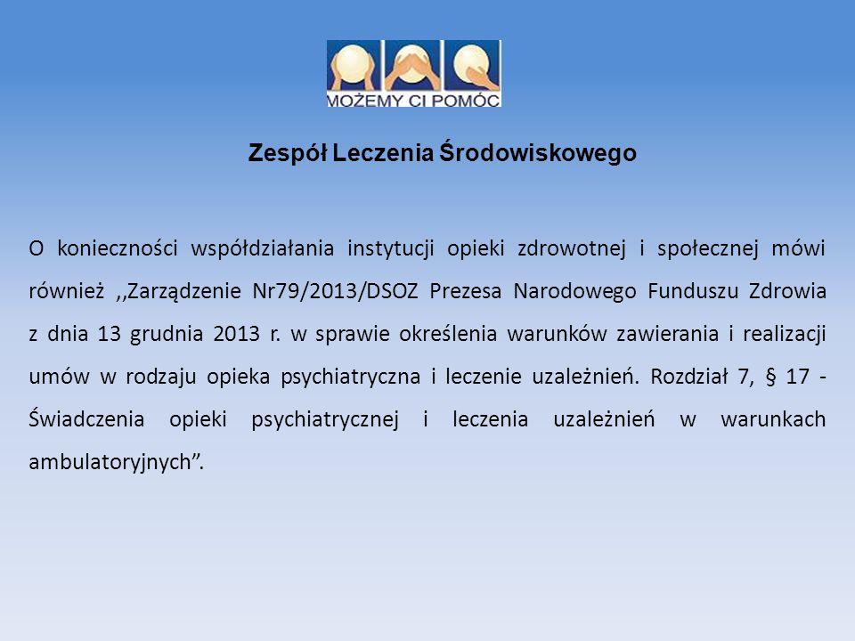 O konieczności współdziałania instytucji opieki zdrowotnej i społecznej mówi również,,Zarządzenie Nr79/2013/DSOZ Prezesa Narodowego Funduszu Zdrowia z