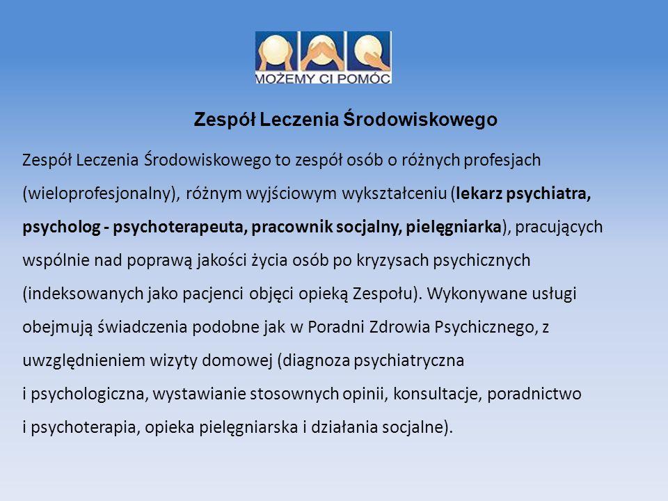 Zespół Leczenia Środowiskowego to zespół osób o różnych profesjach (wieloprofesjonalny), różnym wyjściowym wykształceniu (lekarz psychiatra, psycholog