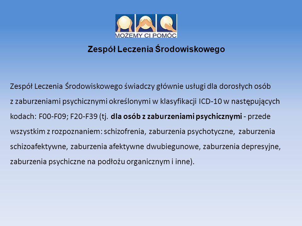 Zespół Leczenia Środowiskowego świadczy głównie usługi dla dorosłych osób z zaburzeniami psychicznymi określonymi w klasyfikacji ICD-10 w następującyc