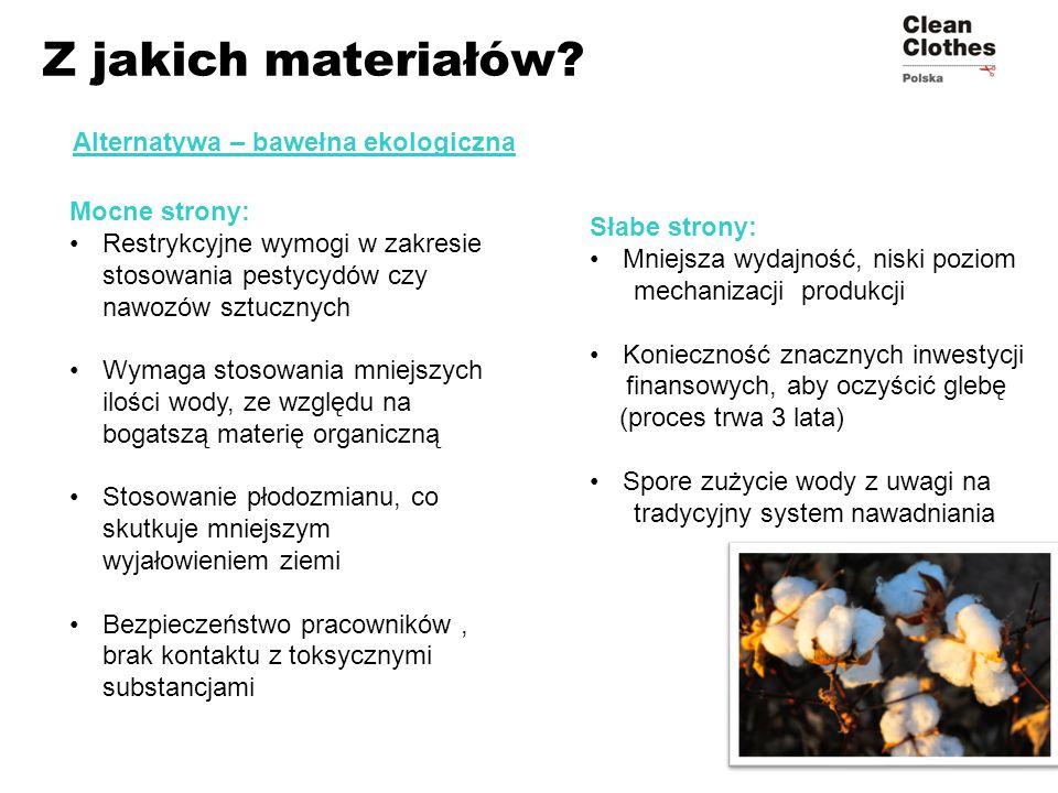 Z jakich materiałów? Mocne strony: Restrykcyjne wymogi w zakresie stosowania pestycydów czy nawozów sztucznych Wymaga stosowania mniejszych ilości wod