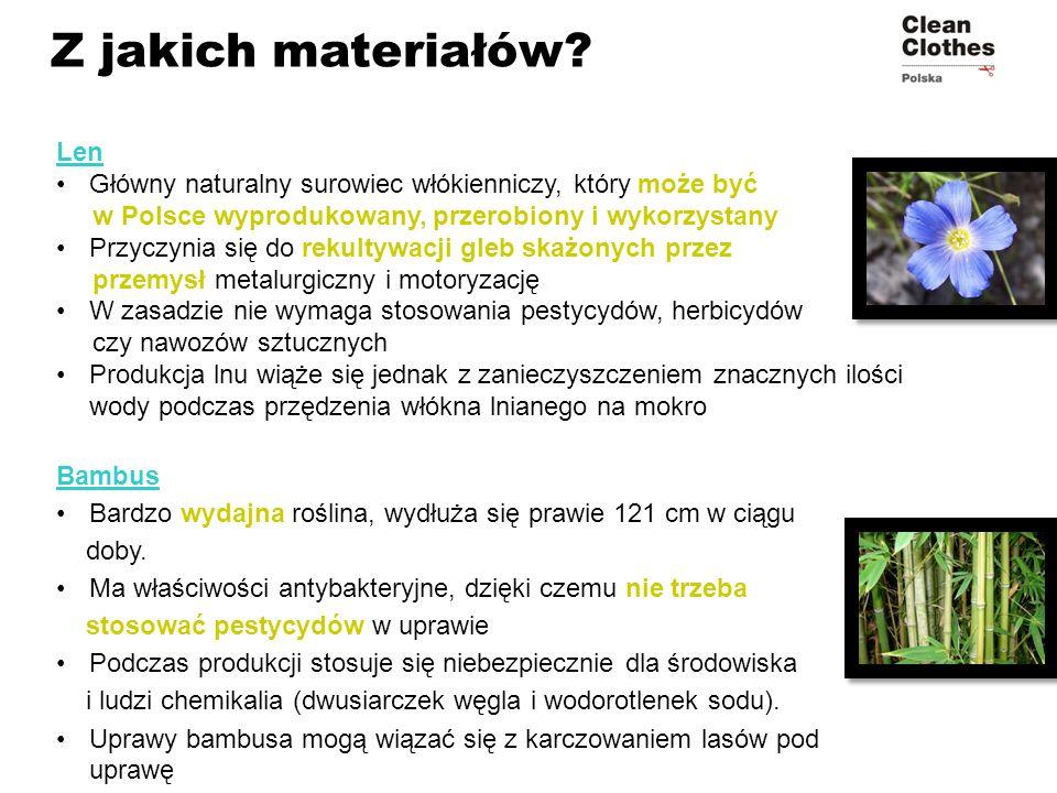 Z jakich materiałów? Len Główny naturalny surowiec włókienniczy, który może być w Polsce wyprodukowany, przerobiony i wykorzystany Przyczynia się do r