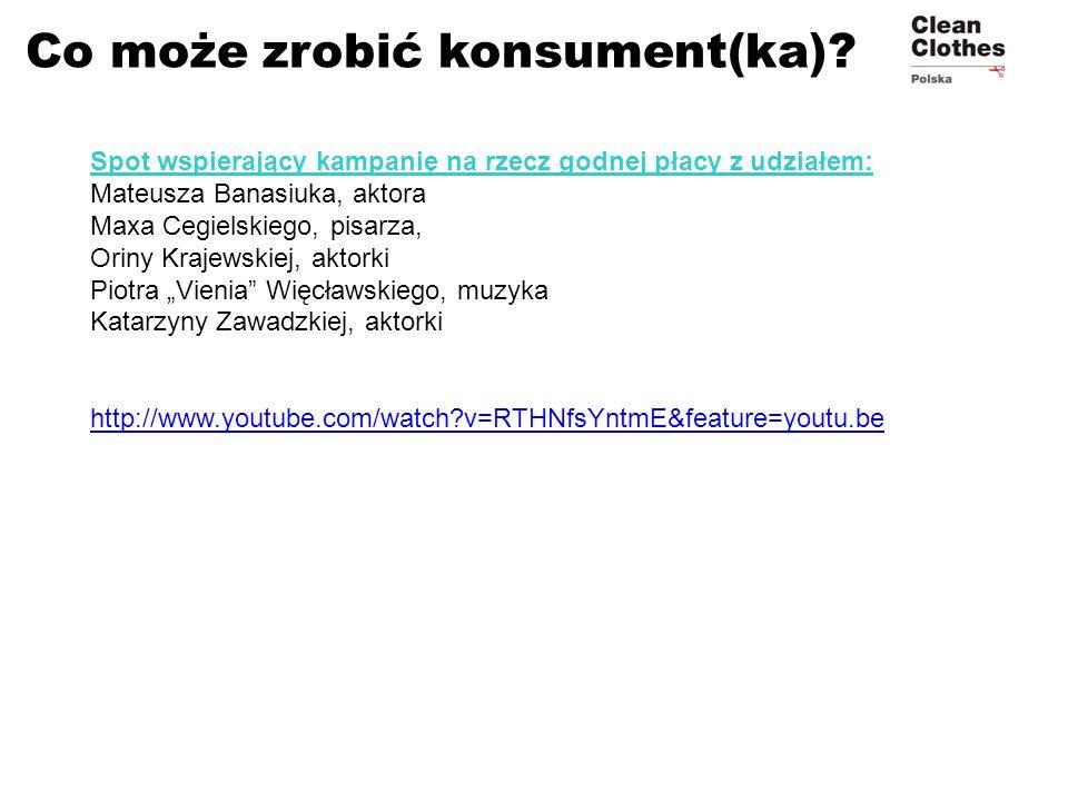Co może zrobić konsument(ka)? Spot wspierający kampanię na rzecz godnej płacy z udziałem: Mateusza Banasiuka, aktora Maxa Cegielskiego, pisarza, Oriny