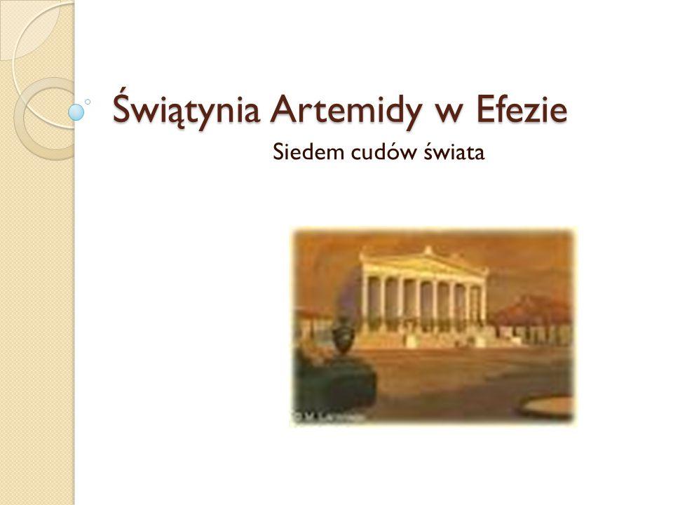 Świątynia Artemidy w Efezie Siedem cudów świata