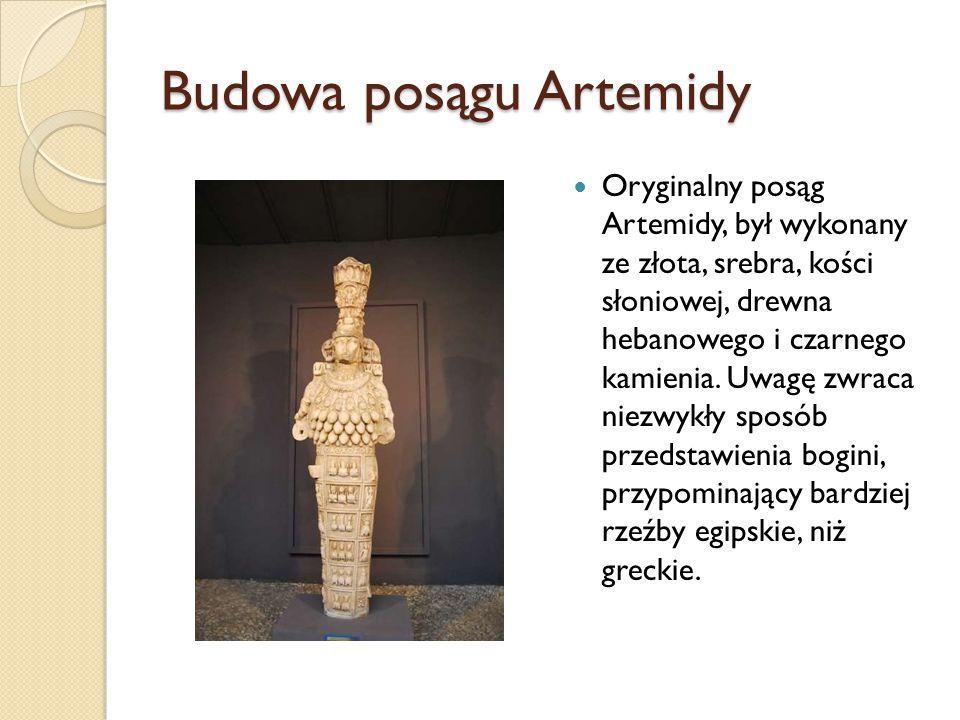Budowa posągu Artemidy Oryginalny posąg Artemidy, był wykonany ze złota, srebra, kości słoniowej, drewna hebanowego i czarnego kamienia. Uwagę zwraca