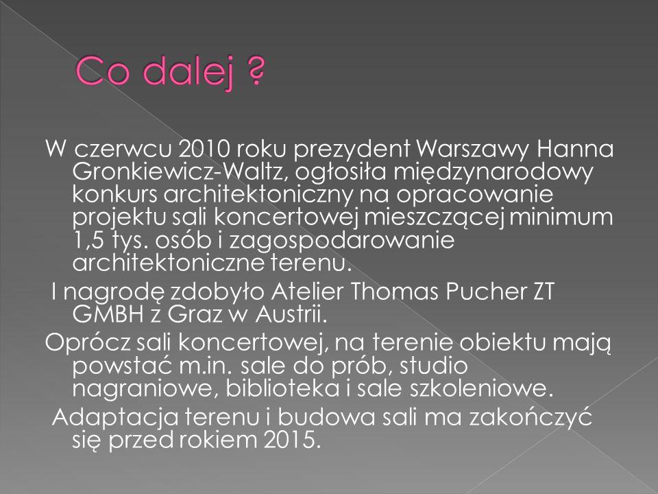 W czerwcu 2010 roku prezydent Warszawy Hanna Gronkiewicz-Waltz, ogłosiła międzynarodowy konkurs architektoniczny na opracowanie projektu sali koncertowej mieszczącej minimum 1,5 tys.