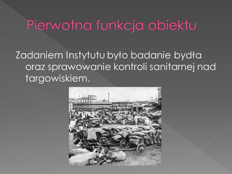 Zadaniem Instytutu było badanie bydła oraz sprawowanie kontroli sanitarnej nad targowiskiem.