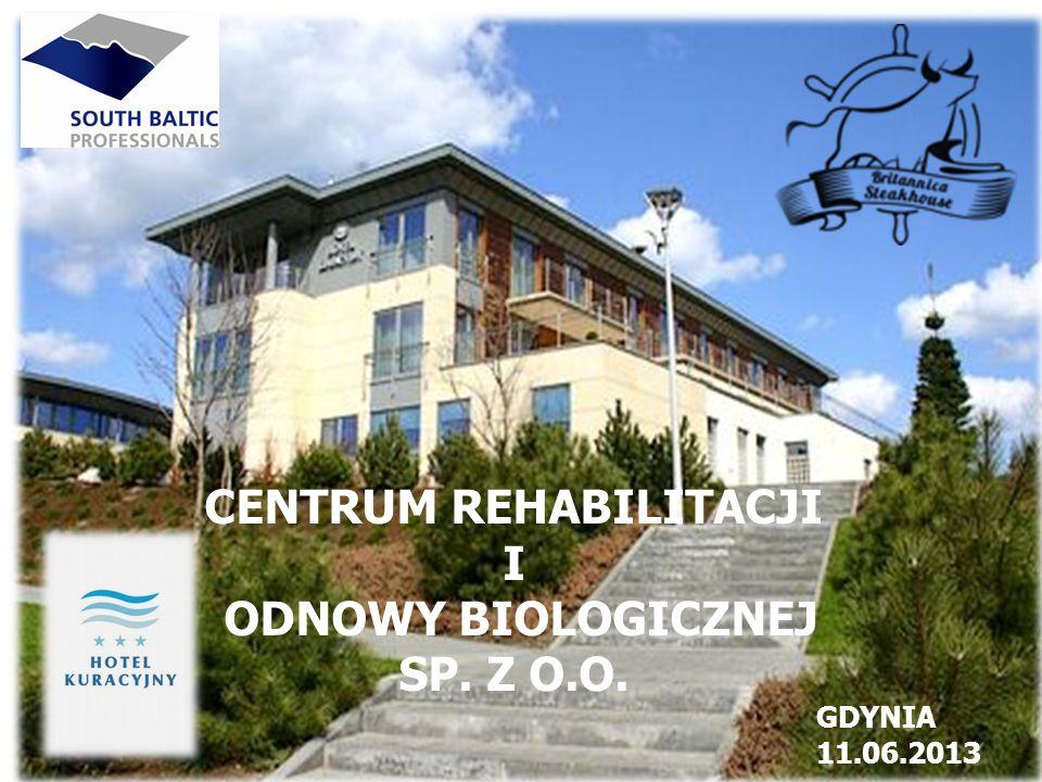 CENTRUM REHABILITACJI I ODNOWY BIOLOGICZNEJ SP. Z O.O. GDYNIA 11.06.2013