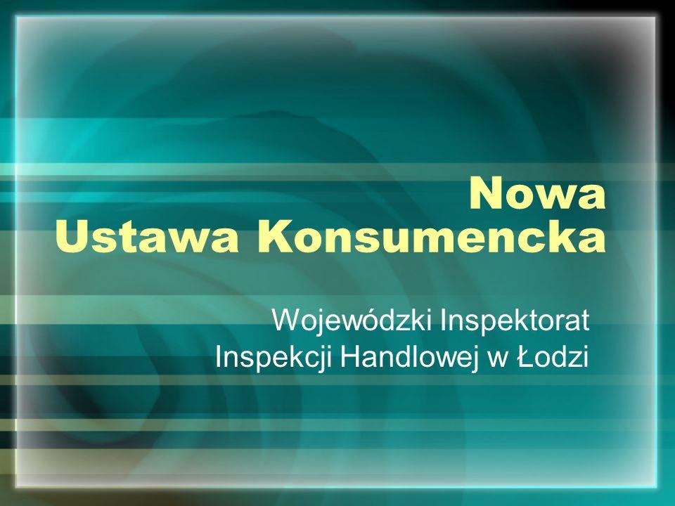 Nowa Ustawa Konsumencka Wojewódzki Inspektorat Inspekcji Handlowej w Łodzi
