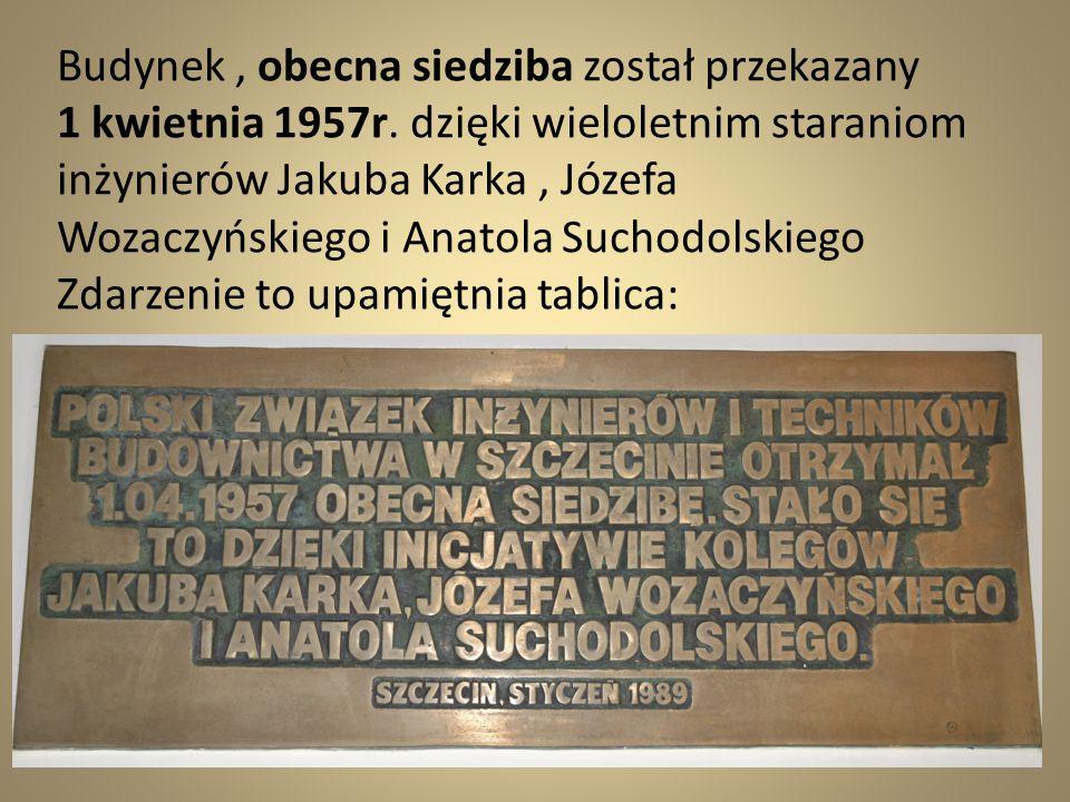 Budynek, obecna siedziba został przekazany 1 kwietnia 1957r. dzięki wieloletnim staraniom inżynierów Jakuba Karka, Józefa Wozaczyńskiego i Anatola Suc