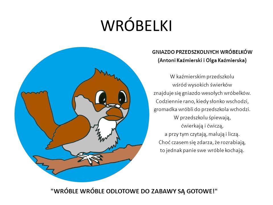 WRÓBELKI GNIAZDO PRZEDSZKOLNYCH WRÓBELKÓW (Antoni Kaźmierski i Olga Kaźmierska) W kaźmierskim przedszkolu wśród wysokich świerków znajduje się gniazdo