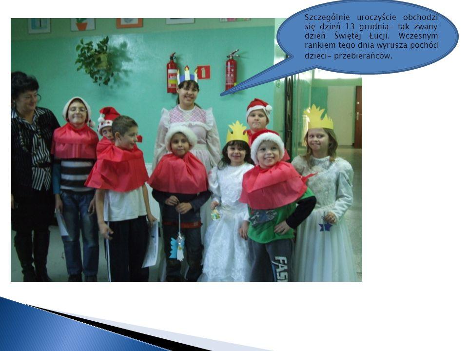 Szczególnie uroczyście obchodzi się dzień 13 grudnia- tak zwany dzień Świętej Łucji. Wczesnym rankiem tego dnia wyrusza pochód dzieci- przebierańców.
