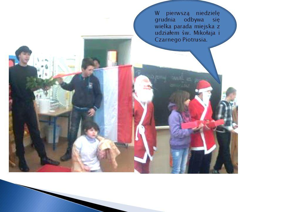 W pierwszą niedzielę grudnia odbywa się wielka parada miejska z udziałem św. Mikołaja i Czarnego Piotrusia.
