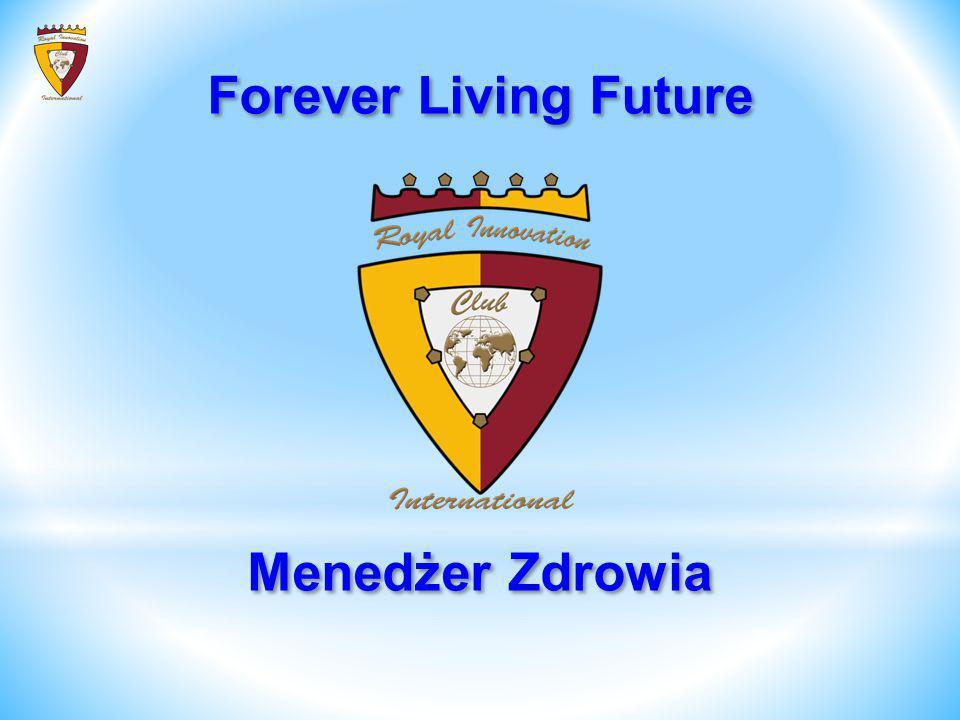 Forever Living Future Forever Living Future Menedżer Zdrowia Menedżer Zdrowia