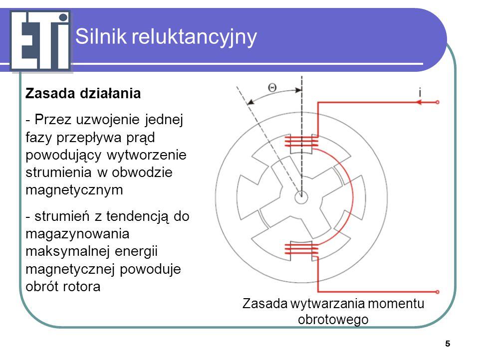 5 Silnik reluktancyjny Zasada działania - Przez uzwojenie jednej fazy przepływa prąd powodujący wytworzenie strumienia w obwodzie magnetycznym - strum