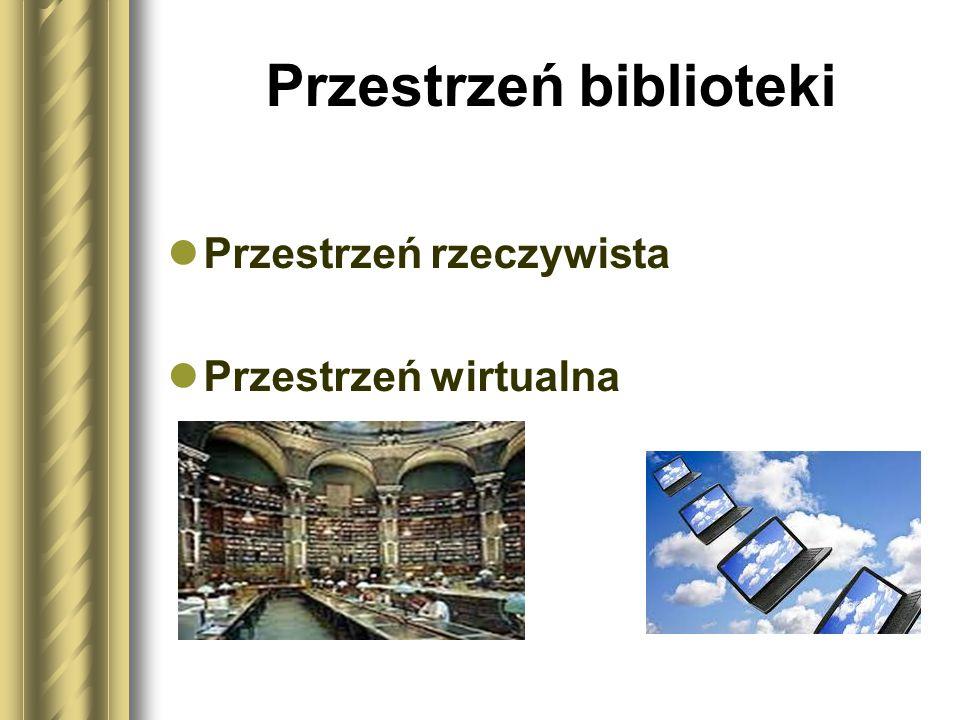 """przestrzeń zarówno rzeczywista, jak i abstrakcyjna odtworzona w świecie programów komputerowych, w której nie ma """"ścian i murów , a dominuje multimedialna forma przekazu (tekst, grafika, dźwięk, animacje, tworzenie powiązań poprzez linki);eliminuje barierę czasu, odległości, dostępności egzemplarzy"""
